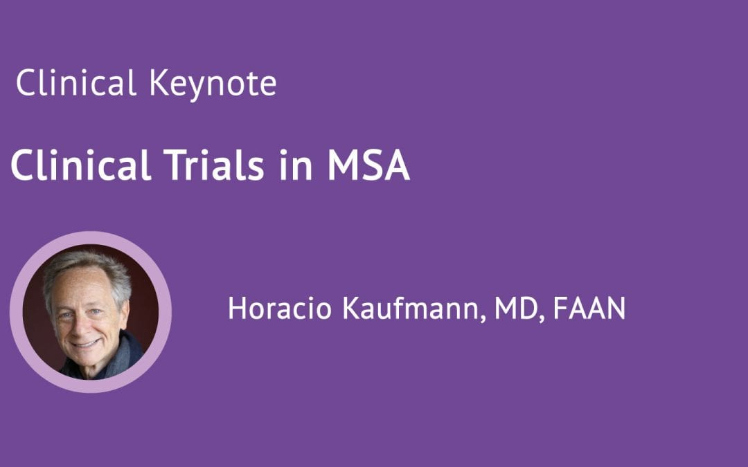 """""""On Clinical Trials"""" – Dr. Kaufmann (MSA Conference, Pt 4)"""